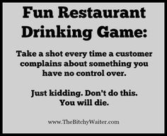 I would die. And be unable to work by the time the first table leaves. Server Quotes, Server Memes, Server Humor, I Need A Job, Hate My Job, Work Jokes, Work Humor, Bartender Quotes, Hey Bartender