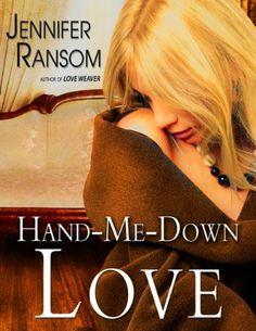 Hand-Me-Down Love by Jennifer Ransom, http://www.amazon.com/dp/B00DIA92I0/ref=cm_sw_r_pi_dp_QwY3tb1KWM6MN