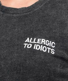 JV by Jac Vanek Allergic To Idiots Black T-Shirt If dealing with people just isn. JV by Jac Vanek Allergic To Idiots Black T-Shirt If dealing with people just isn't your thing, ad Funny Shirts, Tee Shirts, Style Couture, T Shirt Diy, T Shirts With Sayings, Clothes With Quotes, Aesthetic Clothes, Aesthetic T Shirts, Diy Clothes