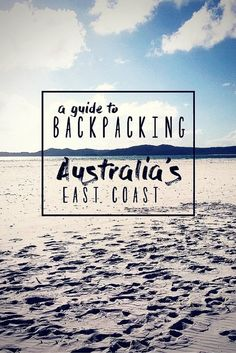 A guide to backpacking Australia's East Coast