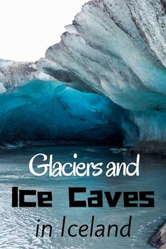 Glaciers and Ice Caves in Iceland