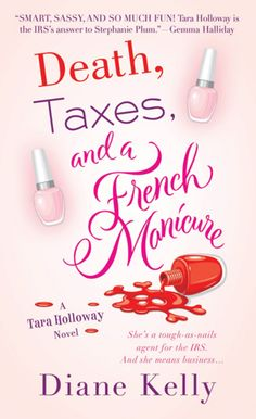 Death, Taxes, and a French Manicure - Diane Kelly - Tara Holloway - 2011 - book #1