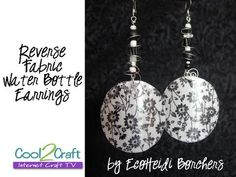 How to Make Reverse Fabric Water Bottle Earrings by EcoHeidi Borchers - YouTube