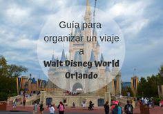 Guía para organizar un viaje a Walt Disney World Orlando.   Trotajoches Viaje A Disney Orlando, Walt Disney, Travel Tips, Clouds, Trips, Blog, Disney World Tips, Useful Tips, Entrance Halls