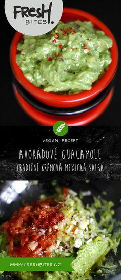 Naučte se guacamole - rychlou veganskou salsu ze zralého avokáda - a staňte se mistry mexické kuchyně. Kromě tacos, tortil a burgerů ji skvěle využijete jako dip i jako chutnou pomazánku.   #freshbites #freshbitesrecipe #freshrecipe #salsa #dip #freshdip #sauce #guacamole #vegetarian #vegan #avocado #avokado #lime #limeta #mexicancuisine #mexickakuchyne #mexico Guacamole, Salsa, Hummus, Tacos, Mexican, Fresh, Ethnic Recipes, Food, Essen