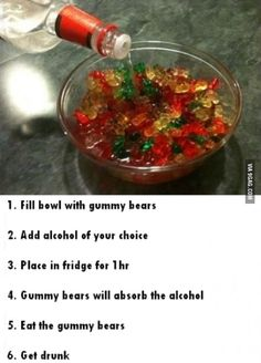 Fill bowl with gummy bears. Add alcohol of your choice. Place in the fridge for 1 hour. Gummy bears will absorb the alcohol. Eat the gummy bears. Great for a party Fun Drinks, Yummy Drinks, Yummy Food, Fun Food, Mixed Drinks, Yummy Snacks, Birthday Party Snacks, Snacks Für Party, Party Recipes