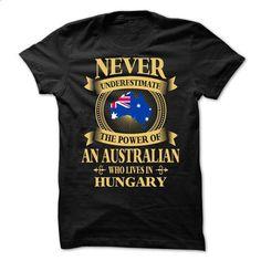 An Australian Who Lives In Hungary (NEW V10) - #mens hoodies #work shirt. PURCHASE NOW => https://www.sunfrog.com/LifeStyle/An-Australian-Who-Lives-In-Hungary-NEW-V10.html?60505