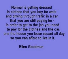ellen goodman..the truth,but sad it has to be this way
