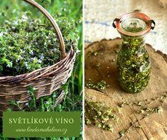 Světlíkové víno 🌱 Při psychickém vyčerpání, pocitu přepracovanosti, špatném zažívání, na podporu imunity, si připravte světlíkové víno: klikněte na fotku a přečtěte si recept>>> Wicker Baskets, Syrup, Woven Baskets