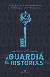 Baixar Livro A Guardia de Historias - The Archived Vol 01 - V. E. Schwab em PDF, ePub e Mobi ou ler online