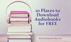 Do you like to listen to audiobooks? Find ten places you can download audiobooks for free in this post on BooksFaithandCoffee.com...