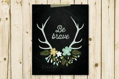 Check out Antlers flowers be brave art print by DoradaPrintables on Creative Market