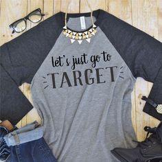 Lets Just Go To Target Tee - Vinyl Tee Shirt, Custom Tee Shirt, Slouchy Tee, Christmas Tee Shirt Design - (VT1082) by TheCustomStudioShop on Etsy https://www.etsy.com/listing/476811183/lets-just-go-to-target-tee-vinyl-tee