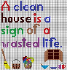 Items similar to Cross Stitch Pattern: A clean house is a sign of a wasted life on Etsy Felt Embroidery, Cross Stitch Embroidery, Embroidery Patterns, Cross Stitch Bookmarks, Cross Stitch Alphabet, Cross Stitch Designs, Cross Stitch Patterns, Crotchet Patterns, Cross Stitching