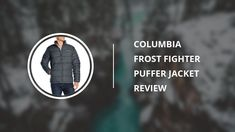 Columbia Frost-Fighter Puffer Jacket for Men - Review
