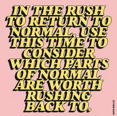 """I Don't Want a """"Return to Normal"""" Words Quotes, Me Quotes, Motivational Quotes, Inspirational Quotes, Sayings, Poetry Quotes, The Words, Cool Words, Pretty Words"""