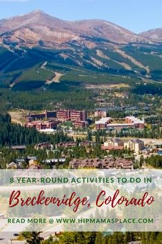 Planning a visit in Breckenridge, Colorado? Here are 8 fun, year-round activities you can do while visiting this beautiful, historic Gold Rush town!