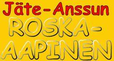 JÄTE-ANSSUN ROSKA-AAPINEN