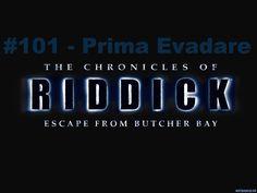 Riddick 101 - Prima Evadare