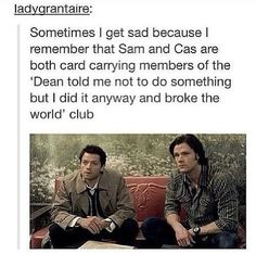 Dean started the apocalypse after he tried to save Sam. Sam set Satan free from Hell by trying to keep him locked up. Castiel almost destroyed the world trying to save it and then broke heaven trying to save it again. These boys.