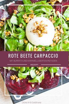 Gesunde Rezepte: Rote Beete Carpaccio mit Burrata und karamellisierten Pistazien. Rezepte mit Burrata. Gesunde Ernährung.