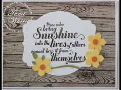 """more info: http://stampwithtami.com/blog/2014/09/sunshine Those who bring sunshine into the lives of others cannot keep it from themselves... such a beautiful sentiment from the Stampin' Up """"Feel Goods"""" stamp set. The """"wooden"""" background is from the Hardwood background stamp. Check out today's video and learn how to create this gorgeous car, including a tip on how to get the best ink """"coverage"""" from those background stamps.. Inspired by Jamie Hurley."""