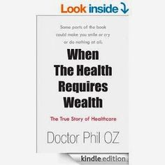"The Thursday Interview: Doctor Phil Oz, author of  ""When The Health Requir..."