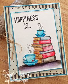 CT0717 Coffee & Books ~ by Jeannie1862 - Cards and Paper Crafts at Splitcoaststampers