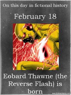 On This Date in Fictional History - Eobard Thawne - reverse flash was born - dc Comic Book Characters, Comic Character, Comic Books Art, Superhero Characters, Marvel Vs, Marvel Dc Comics, Eobard Thawne, Superhero Facts, Reverse Flash
