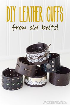Make some darling DIY Leather Cuffs from some old belts and add embellishments for a cute accessory!   via Make It and Love It