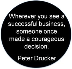 Wherever you see a successful business, someone once made a courageous decision. Don't stop #Entrepreneur #Inspiration