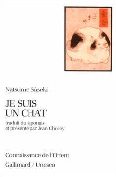 Je suis un chat: Amazon.fr: Natsume Sôseki, Jean Cholley: Livres