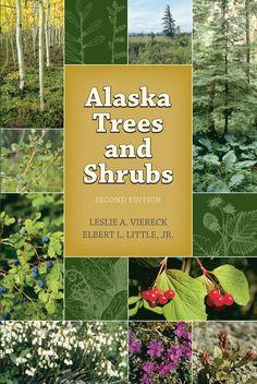 Alaska Trees And Shrubs - Leslie A. Viereck, Elbert Luther Little - Google Books