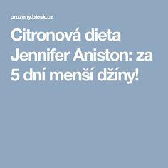 Citronová dieta Jennifer Aniston: za 5 dní menší džíny! Beauty Detox, Jennifer Aniston, Health, Salud, Health Care, Healthy