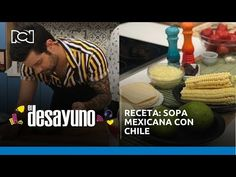 Receta: sopa mexicana con chile | El Desayuno - YouTube Chefs, Youtube, Soup Recipes, Breakfast, Mexican Sopes, Food Cakes, Cook, Youtubers, Youtube Movies