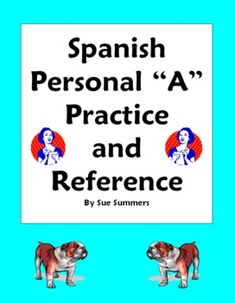 Spanish Personal A Fill In the Blank Worksheet, 15 Translations, and Reference by Sue Summers. Spanish grammar.