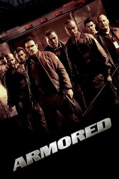 Armored (2009) | http://www.getgrandmovies.top/movies/20495-armored | A crew of…