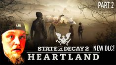 FERAL KILLS AUNT FI ! State of Decay 2 | NEW Heartland DLC