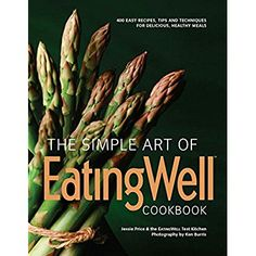 The Simple Art of EatingWell Cookbook: 400 Easy Recipes, Tips and Techniques for Delicious, Healthy Meals *** You can find more details by visiting the image link.