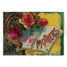 #Vintage Mother's Day - The Best of Mothers Card - customized designs custom gift ideas