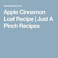 Apple Cinnamon Loaf Recipe   Just A Pinch Recipes