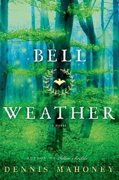 Bell Weather : A Novel by Dennis Mahoney