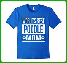 Mens World's Best Poodle Mom Shirt Large Royal Blue - Relatives and family shirts (*Amazon Partner-Link)