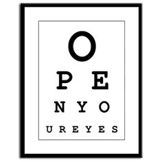 """""""Open Your Eyes"""" funny eye chart *Printable! Instant download: www.etsy.com/listing/171949245/open-your-eyes-funny-eye-chart-instant"""
