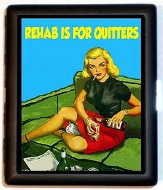 Rehab is for Quitters Cigarette Case Business by sweetheartsinner