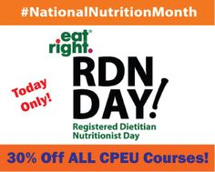 To help celebrate #NationalNutritionMonth and our very special RDN Day, please enjoy 30% Off ALL Online CPEU Courses @ PDResources!