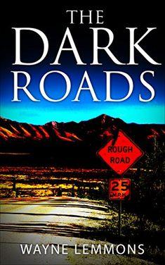 The Dark Roads: The Dark Roads Book 1 by Wayne Lemmons https://www.amazon.com/dp/B01BZKPKRQ/ref=cm_sw_r_pi_dp_1uYsxb98RNYZ0