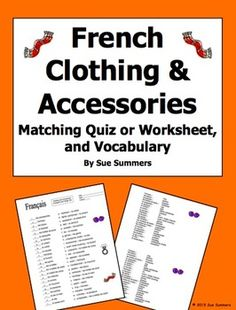 French Clothing and Accessories Matching Quiz or Worksheet, and Vocabulary by Sue Summers - Contains 24  French clothing and accessories words.