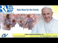 Vatican   Holy Mass for the Families 2015.12.27 - YouTube