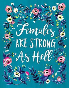 Females are Strong as Hell - Art Print - Painting - Kimmy Schmidt - Art - Floral - Folk - Feminist - Unbreakable Feminist Af, Feminist Quotes, Up Girl, Girls Be Like, Motivation, Gouache Painting, Girl Power, Woman Power, Beautiful Words